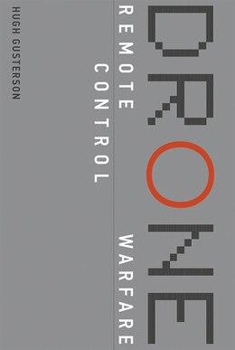 Book Drone: Remote Control Warfare by Hugh Gusterson