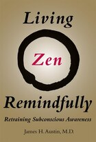 Living Zen Remindfully: Retraining Subconscious Awareness