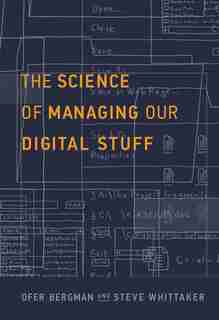 The Science Of Managing Our Digital Stuff by Ofer Bergman