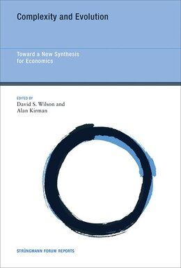 Book Complexity And Evolution: Toward A New Synthesis For Economics by David S. Wilson