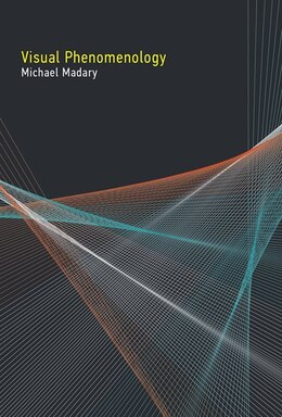 Book Visual Phenomenology by Michael Madary