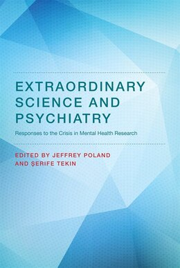 Book Extraordinary Science And Psychiatry: Responses To The Crisis In Mental Health Research by Jeffrey Poland