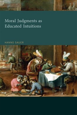 Book Moral Judgments As Educated Intuitions by Hanno Sauer