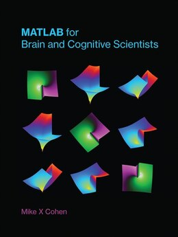 Book Matlab For Brain And Cognitive Scientists by Mike X Cohen