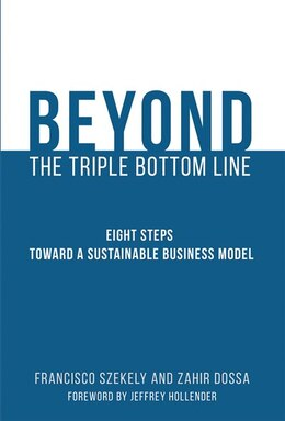 Book Beyond The Triple Bottom Line: Eight Steps Toward A Sustainable Business Model by Francisco Szekely