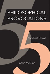 Philosophical Provocations: 55 Short Essays