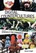 Digital Countercultures And The Struggle For Community: Digital Technologies And The Struggle For Community by Jessa Lingel