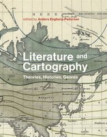 Literature And Cartography: Theories, Histories, Genres
