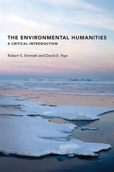 The Environmental Humanities: A Critical Introduction by Robert S. Emmett