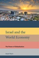 Israel and the World Economy: The Power Of Globalization