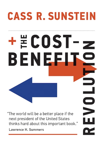 The Cost-benefit Revolution by Cass R. Sunstein