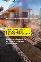 Transit-oriented Displacement Or Community Dividends?: Understanding The Effects Of Smarter Growth…