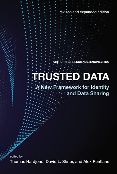 Trusted Data: A New Framework For Identity And Data Sharing by Thomas Hardjono