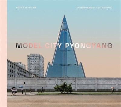 Model City: Pyongyang by Cristiano Bianchi