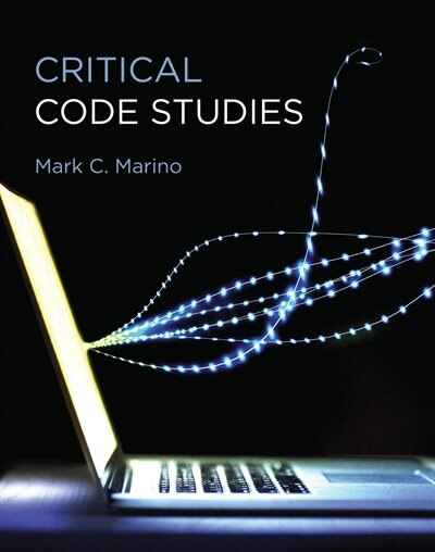 Critical Code Studies: Initial(methods) by Mark C. Marino