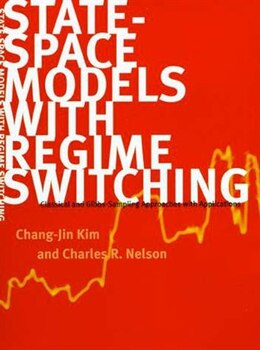 Book State-Space Models with Regime Switching: Classical and Gibbs-Sampling Approaches with Applications by Chang-jin Kim
