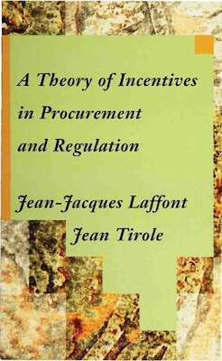 Book A Theory of Incentives in Procurement and Regulation by Jean-jacques Laffont