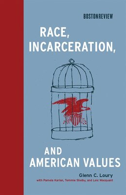 Book Race, Incarceration, and American Values by Glenn C. Loury