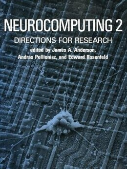 Book Neurocomputing 2: Directions for Research by James A. Anderson