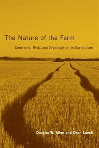 Book The Nature Of The Farm: Contracts, Risk, And Organization In Agriculture by Douglas W. Allen