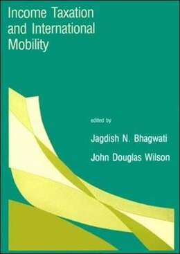 Book Income Taxation and International Mobility by Jagdish N. Bhagwati