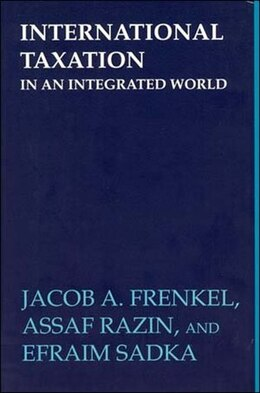 Book International Taxation in an Integrated World by Jacob A. Frenkel