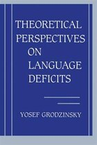 Theoretical Perspectives on Language Deficits