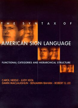 Book The Syntax of American Sign Language: Functional Categories and Hierarchical Structure by Carol Neidle