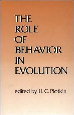 Book The Role of Behavior in Evolution by Henry C. Plotkin