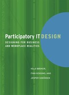 Participatory IT Design: Designing for Business and Workplace Realities