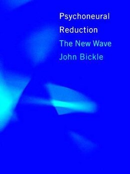 Book Psychoneural Reduction: The New Wave by John W. Bickle