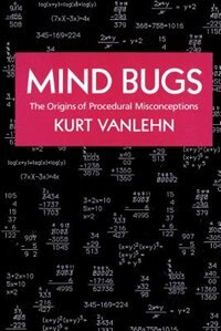 Book Mind Bugs: The Origins of Procedural Misconceptions by Kurt Vanlehn