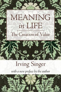 Book Meaning in Life: The Creation of Value by Irving Singer
