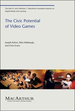Book The Civic Potential of Video Games by Joseph Kahne