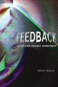 Feedback: Television against Democracy