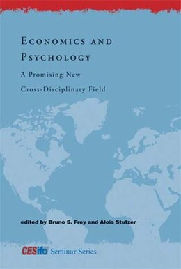 Book Economics and Psychology: A Promising New Cross-Disciplinary Field by Bruno S. Frey