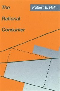Book The Rational Consumer: Theory and Evidence by Robert Hall