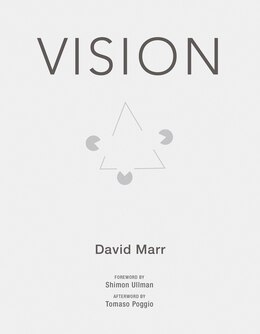 Book Vision: A Computational Investigation Into The Human Representation And Processing Of Visual… by David Marr