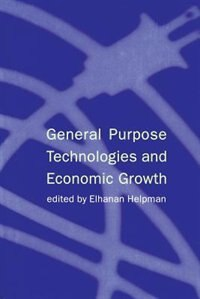 Book General Purpose Technologies and Economic Growth by Elhanan Helpman