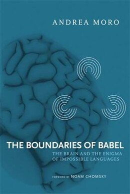 Book The Boundaries of Babel: The Brain and the Enigma of Impossible Languages by Andrea Moro