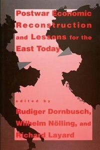 Book Postwar Economic Reconstruction And Lessons For The East Today by Rudiger Dornbusch