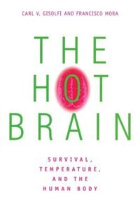 Book The Hot Brain: Survival, Temperature, and the Human Body by Carl V Gisolfi