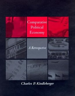 Book Comparative Political Economy: A Retrospective by Charles P. Kindleberger