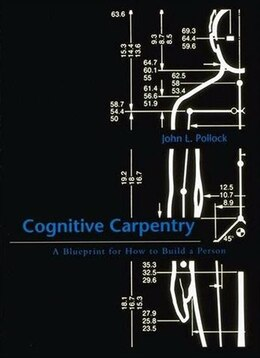 Book Cognitive Carpentry: A Blueprint for How to Build a Person by John L. Pollock