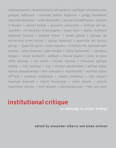 Institutional Critique: An Anthology of Artists' Writings by Alexander Alberro