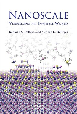 Book Nanoscale: Visualizing an Invisible World by Kenneth S. Deffeyes
