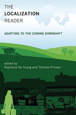 Book The Localization Reader: Adapting to the Coming Downshift by Raymond De Young