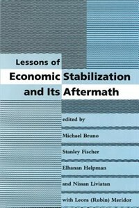 Book Lessons of Economic Stabilization and Its Aftermath by Michael Bruno