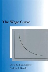 Book The Wage Curve by David Blanchflower