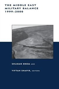 Book The Middle East Military Balance 1999--2000 by Shlomo Brom
